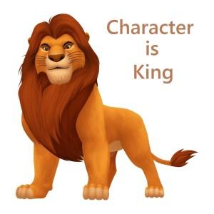 Character is King
